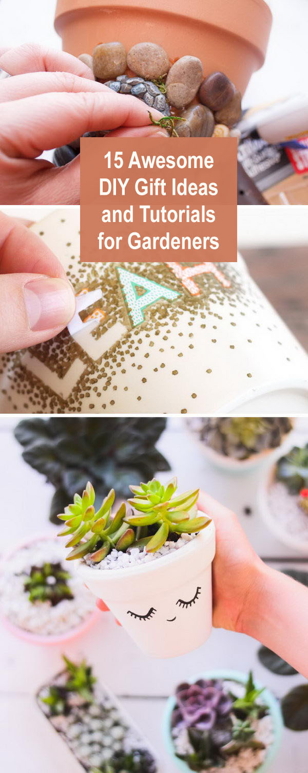 15 Awesome DIY Gift Ideas and Tutorials for Gardeners.